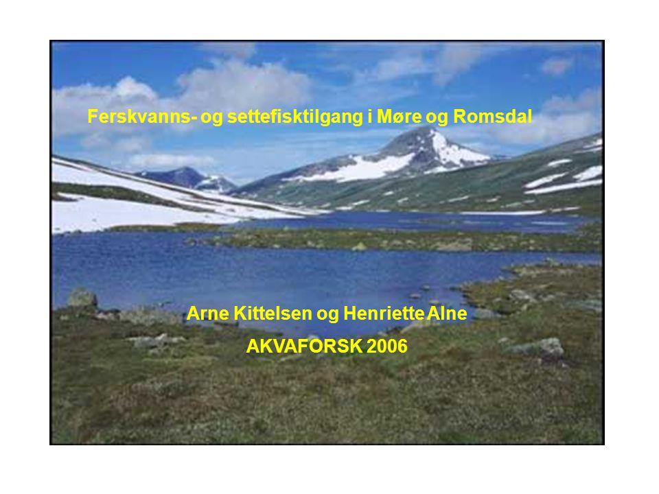 Ferskvanns- og settefisktilgang i Møre og Romsdal Arne Kittelsen og Henriette Alne AKVAFORSK 2006