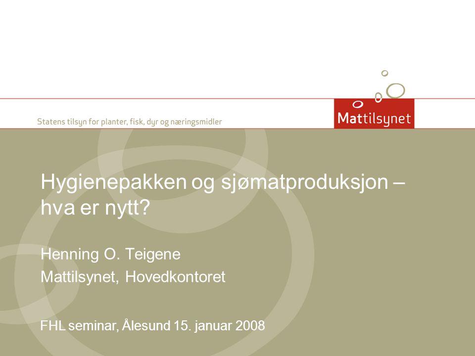 Hygienepakken og sjømatproduksjon – hva er nytt.Henning O.