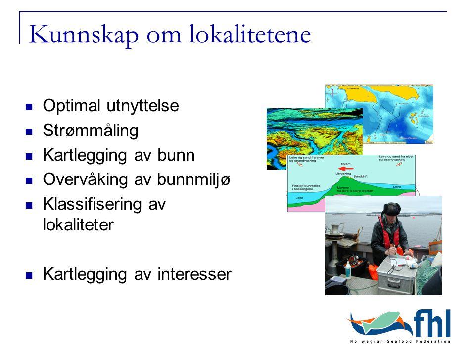 Kunnskap om lokalitetene Optimal utnyttelse Strømmåling Kartlegging av bunn Overvåking av bunnmiljø Klassifisering av lokaliteter Kartlegging av inter