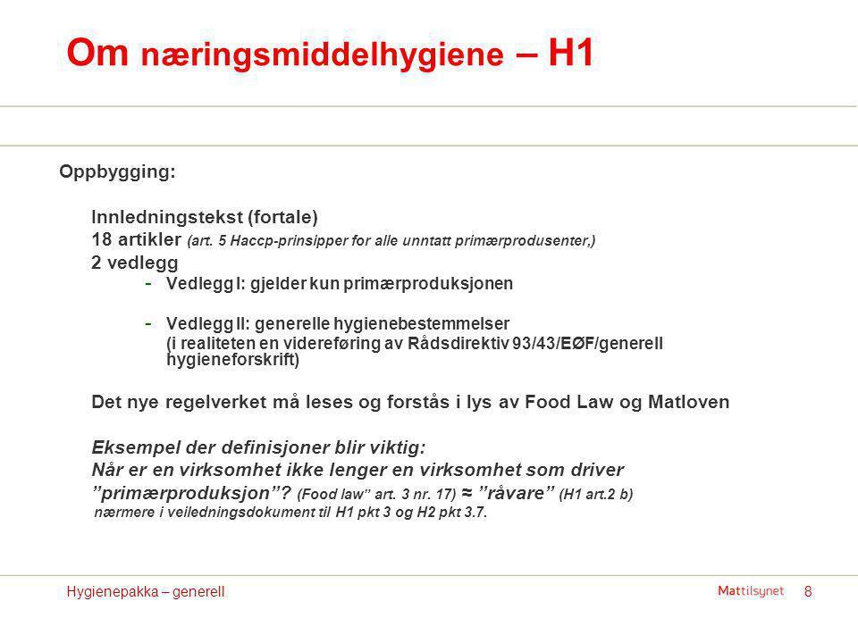 9Hygienepakka – generell Om næringsmiddelhygiene H1 - hoveddel art.
