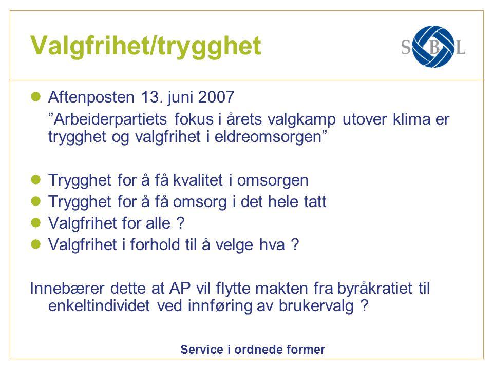 Service i ordnede former Valgfrihet/trygghet Aftenposten 13.
