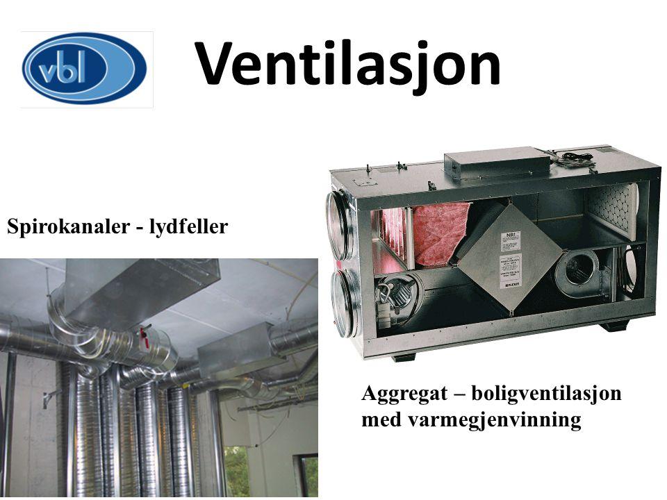 Ventilasjon Aggregat – boligventilasjon med varmegjenvinning Spirokanaler - lydfeller