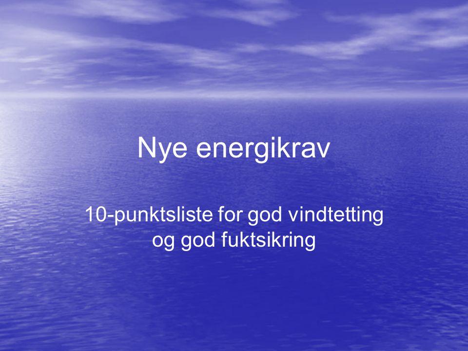 Nye energikrav 10-punktsliste for god vindtetting og god fuktsikring
