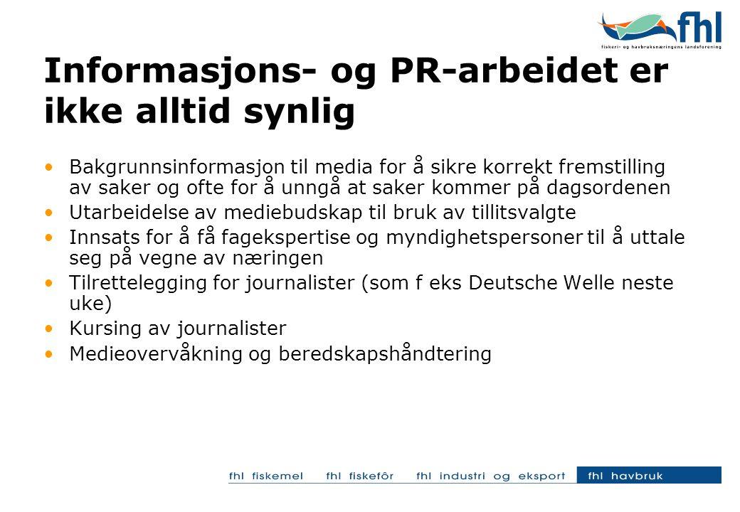 Bakgrunnsinformasjon til media for å sikre korrekt fremstilling av saker og ofte for å unngå at saker kommer på dagsordenen Utarbeidelse av mediebudskap til bruk av tillitsvalgte Innsats for å få fagekspertise og myndighetspersoner til å uttale seg på vegne av næringen Tilrettelegging for journalister (som f eks Deutsche Welle neste uke) Kursing av journalister Medieovervåkning og beredskapshåndtering Informasjons- og PR-arbeidet er ikke alltid synlig