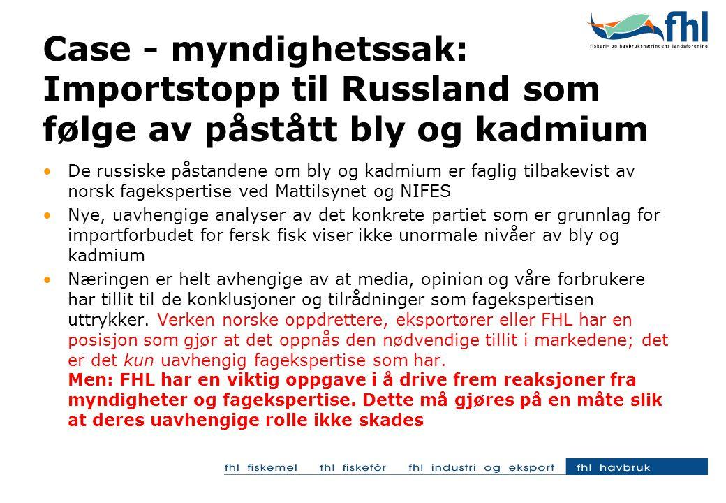Importforbudet for fersk fisk er svært alvorlig både for de enkelte anlegg som har en vesentlig del av produksjonen rettet mot det russiske markedet, og den er alvorlig for en samlet næring FHL er usynlige i media i Russlandsaken FHL har ikke skjønt alvoret FHL har bevisst ikke villet hausse opp saken i media.