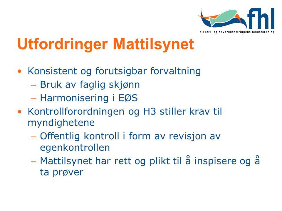 Utfordringer Mattilsynet Konsistent og forutsigbar forvaltning – Bruk av faglig skjønn – Harmonisering i EØS Kontrollforordningen og H3 stiller krav t