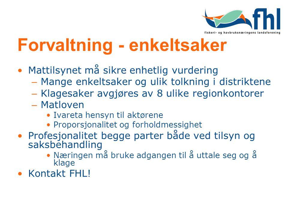 Forvaltning - enkeltsaker Mattilsynet må sikre enhetlig vurdering – Mange enkeltsaker og ulik tolkning i distriktene – Klagesaker avgjøres av 8 ulike