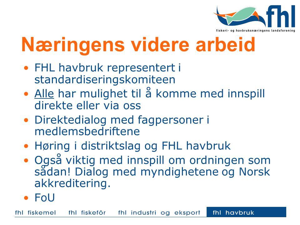 Næringens videre arbeid FHL havbruk representert i standardiseringskomiteen Alle har mulighet til å komme med innspill direkte eller via oss Direktedi