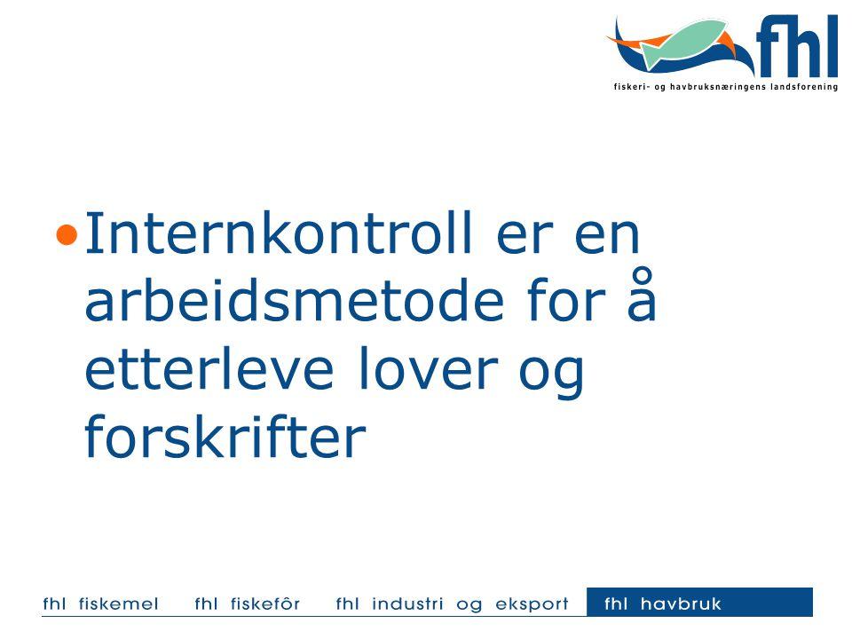 Internkontroll er en arbeidsmetode for å etterleve lover og forskrifter