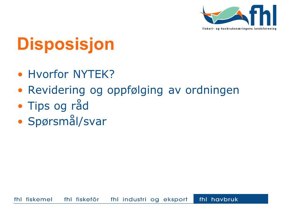 Disposisjon Hvorfor NYTEK? Revidering og oppfølging av ordningen Tips og råd Spørsmål/svar