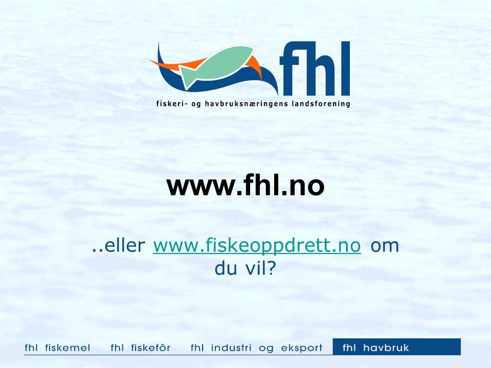 www.fhl.no..eller www.fiskeoppdrett.no om du vil?www.fiskeoppdrett.no