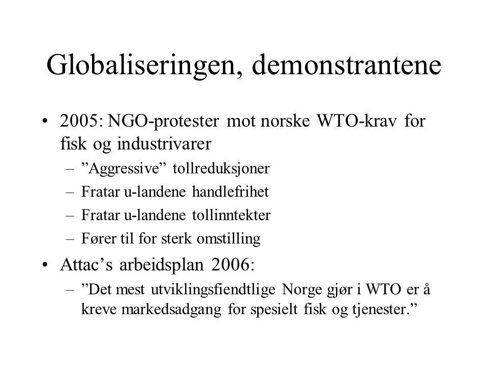 """Globaliseringen, demonstrantene 2005: NGO-protester mot norske WTO-krav for fisk og industrivarer –""""Aggressive"""" tollreduksjoner –Fratar u-landene hand"""