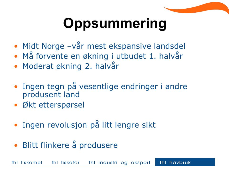 Oppsummering Midt Norge –vår mest ekspansive landsdel Må forvente en økning i utbudet 1.