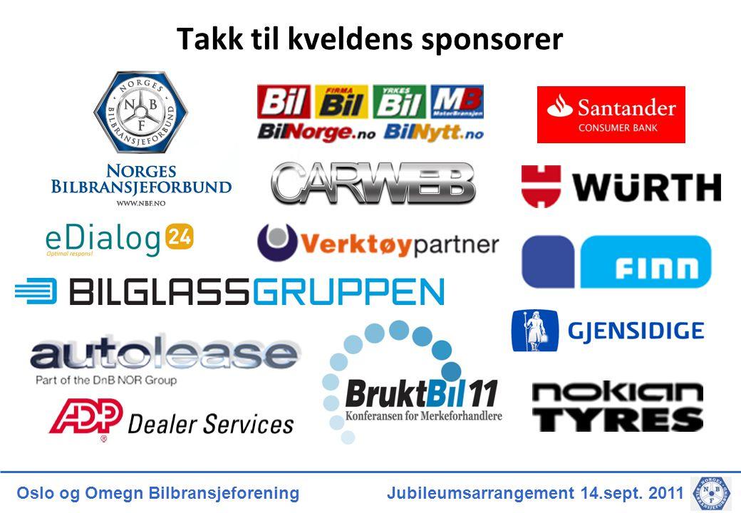 Oslo og Omegn Bilbransjeforening Jubileumsarrangement 14.sept. 2011 Takk til kveldens sponsorer