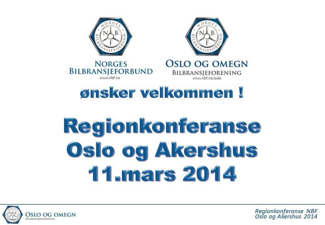 Regionkonferanse NBF Oslo og Akershus 2014 www.nbf.no www.nbf.no/oslo