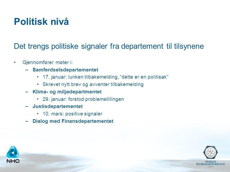 Politisk nivå Det trengs politiske signaler fra departement til tilsynene Gjennomfører møter i: –Samferdselsdepartementet 17.