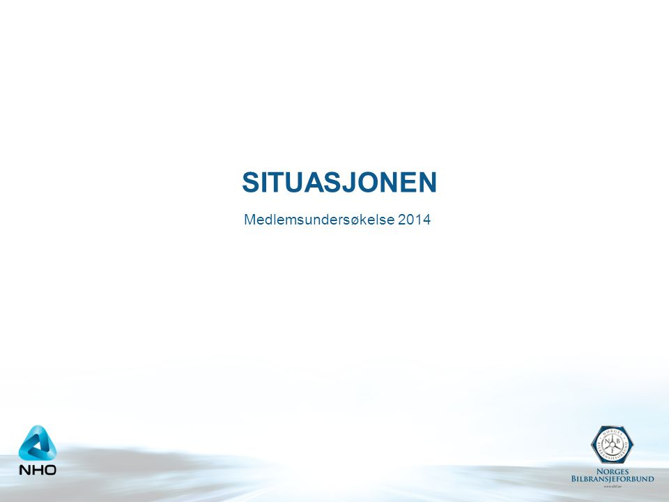 SITUASJONEN Medlemsundersøkelse 2014