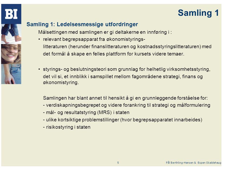 Pål Berthling-Hansen & Espen Skaldehaug6 Samling 2 Samling 2: Ressursstyring Målsettingen med samlingen å gi deltakerne en innføring i sammenhengene mellom mål, aktiviteter og ressursforbruk i den hensikt å: - forbedre kostnadsinformasjonen som underlag for ulike typer av beslutninger - skape innsikt om hvordan virksomheten kan oppnå økt kostnads- effektivitet (reallokering, BPR, m.v.) - muliggjøre styring, kontroll samt sammenlignende studier Temaer i stikkordsform: - Aktivitetsbasert kostnadsteori og aktivitetsbasert ledelse (helt sentralt fokus på beslutningsorientering) * Ulike varianter av ABC-modeller * Effektivitet og effisiens (+ produktivitet for trendanalyser) * Verdiskapende og ikke verdiskapende aktiviteter * Lead- og lagdrivere (hvordan velge fornuftige drivere?) - Kortsiktig og langsiktig ressursstyring (Blant annet beskrankningsteori) - Ekstern (strategisk) kostnadsanalyse og intern kostnadsanalyse - Servicevirksomheter i forhold til produksjonsvirksomheter, forskjeller.