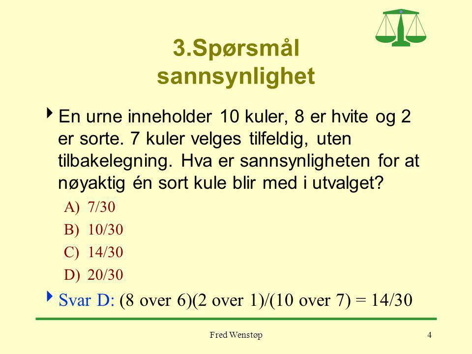 Fred Wenstøp4 3.Spørsmål sannsynlighet  En urne inneholder 10 kuler, 8 er hvite og 2 er sorte.