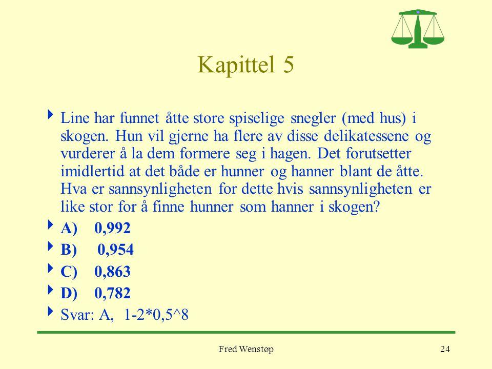 Fred Wenstøp24 Kapittel 5  Line har funnet åtte store spiselige snegler (med hus) i skogen. Hun vil gjerne ha flere av disse delikatessene og vurdere