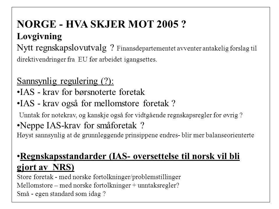 NORGE - HVA SKJER MOT 2005 .Lovgivning Nytt regnskapslovutvalg .