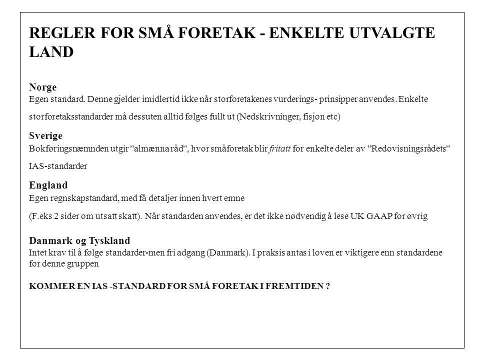 REGLER FOR SMÅ FORETAK - ENKELTE UTVALGTE LAND Norge Egen standard.