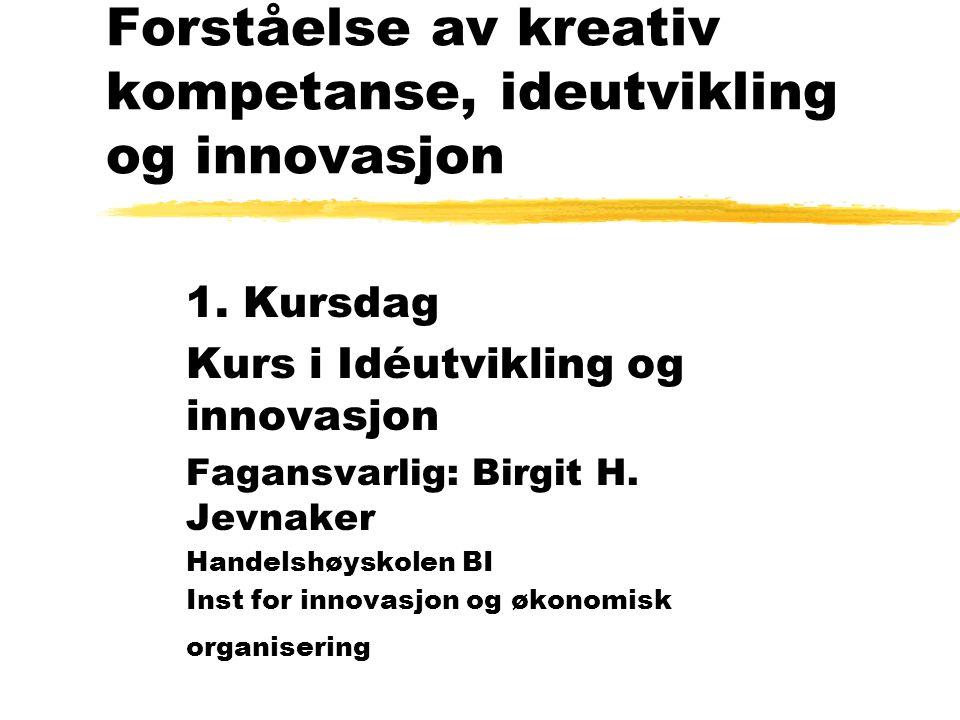 Forståelse av kreativ kompetanse, ideutvikling og innovasjon 1.