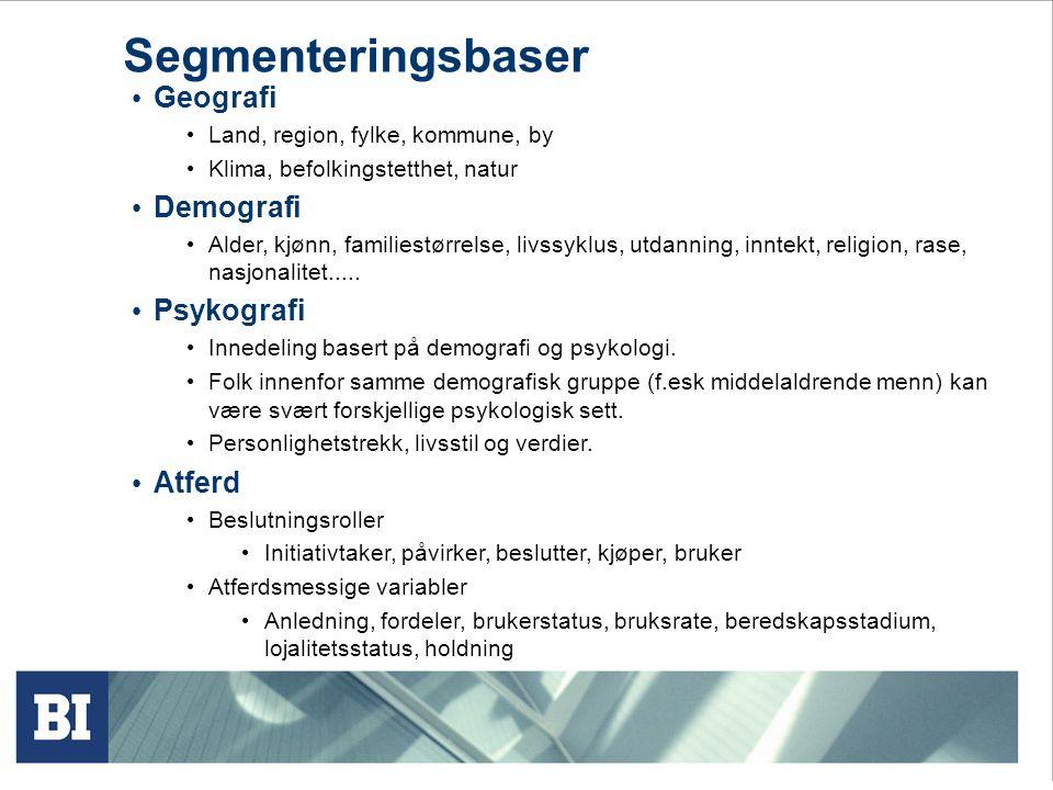 Sentrale deler av pensum økt 4 (kap. 8): Segmenteringsbaser/kriterier Targeting