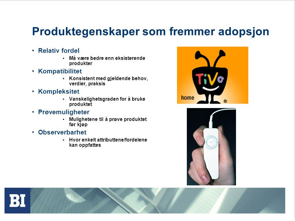 FASE: HVA SKER?EKSEMPEL: Awareness Consumer is first exposed to the product innovation.
