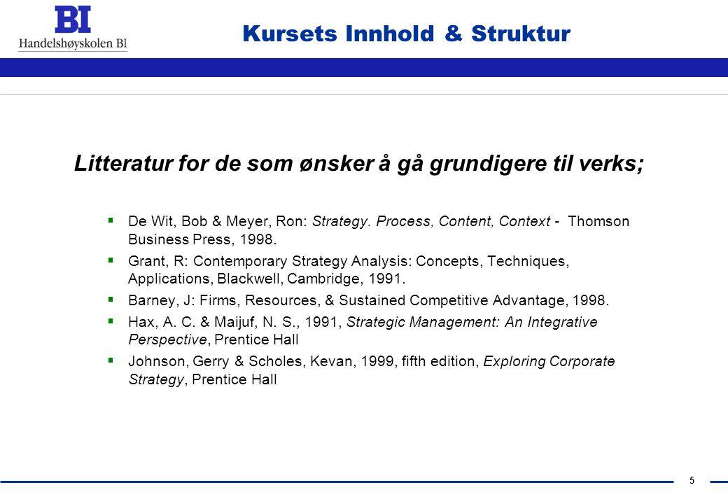 4 Kursets Innhold & Struktur  Kursoversikt & Forelesningsfoiler ligger på min hjemmeside, www.bi.no/users/fgl99012 Her ligger også alle foilene vi ha