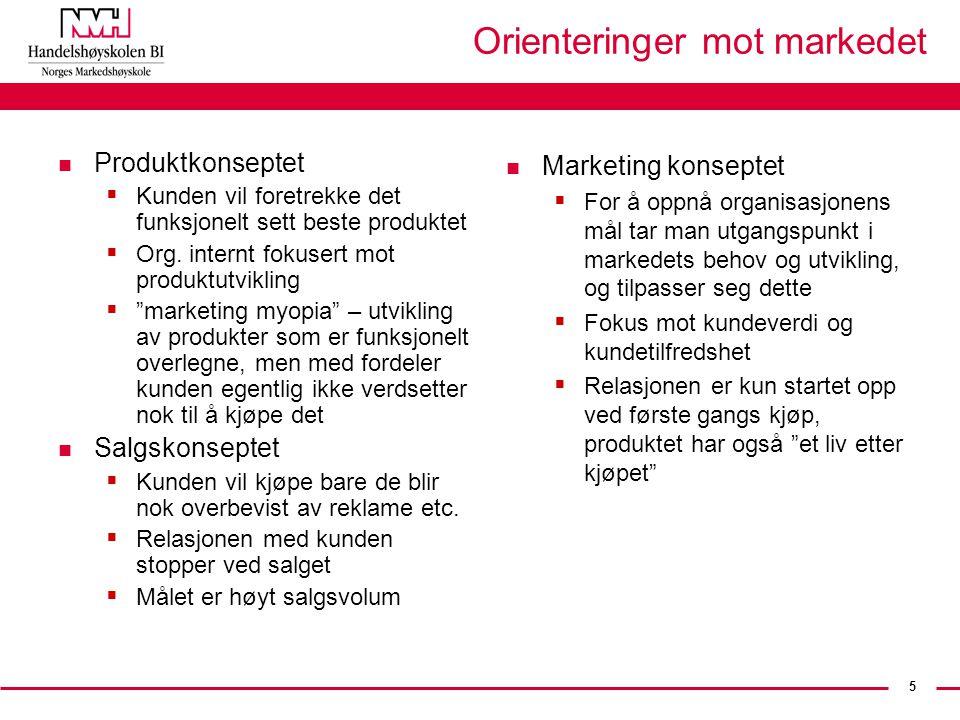 5 Orienteringer mot markedet n Produktkonseptet  Kunden vil foretrekke det funksjonelt sett beste produktet  Org. internt fokusert mot produktutvikl
