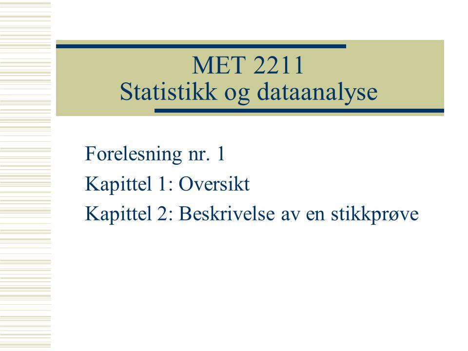 MET 2211 Statistikk og dataanalyse Forelesning nr.