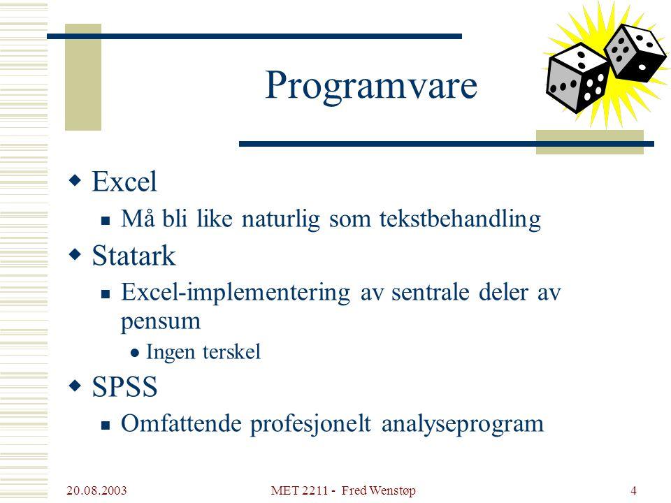 20.08.2003 MET 2211 - Fred Wenstøp14 Deskriptiv statistikk To stikkprøver  Stikkprøve nr.