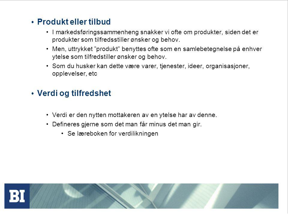 Produkt eller tilbud I markedsføringssammenheng snakker vi ofte om produkter, siden det er produkter som tilfredsstiller ønsker og behov.