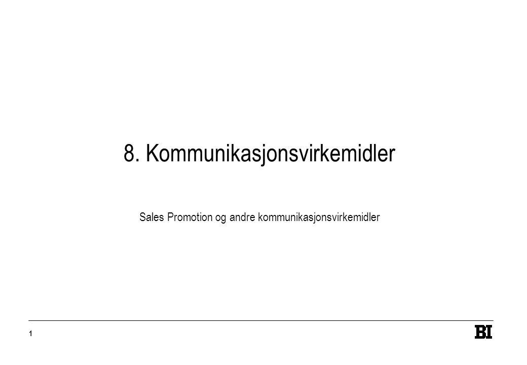 1 8. Kommunikasjonsvirkemidler Sales Promotion og andre kommunikasjonsvirkemidler