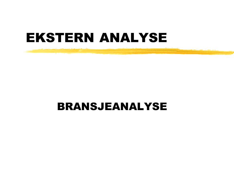 EKSTERN ANALYSE BRANSJEANALYSE