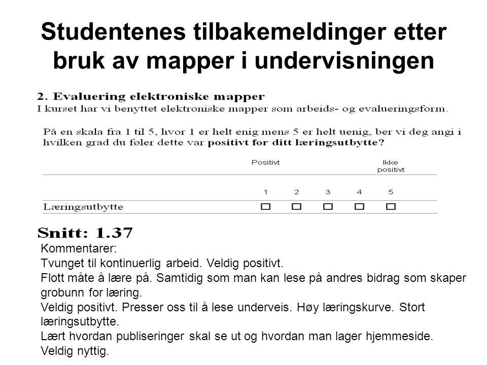 Studentenes tilbakemeldinger etter bruk av mapper i undervisningen Kommentarer: Tvunget til kontinuerlig arbeid.
