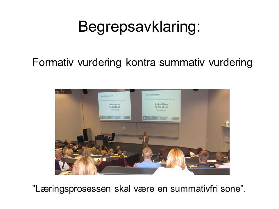 Begrepsavklaring: Læringsprosessen skal være en summativfri sone .