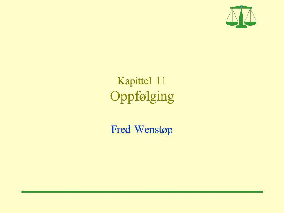 Kapittel 11 Oppfølging Fred Wenstøp