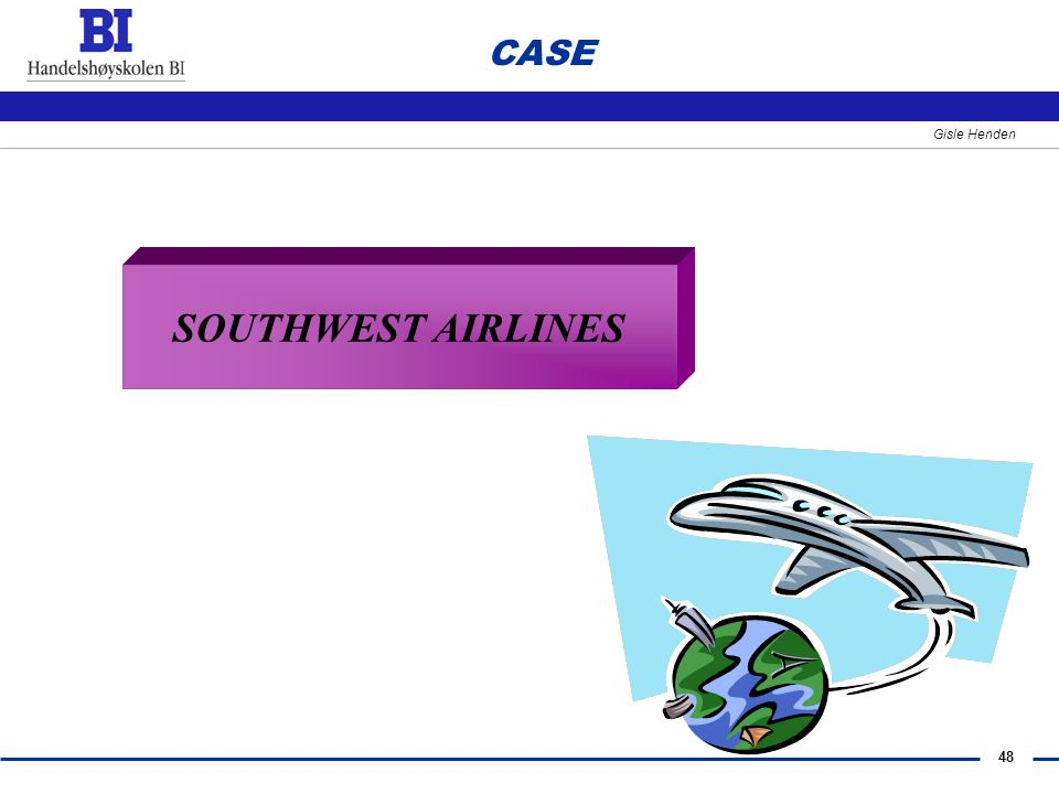 48 Gisle Henden CASE SOUTHWEST AIRLINES
