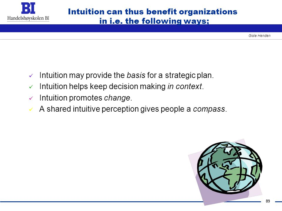89 Gisle Henden Intuition can thus benefit organizations in i.e.