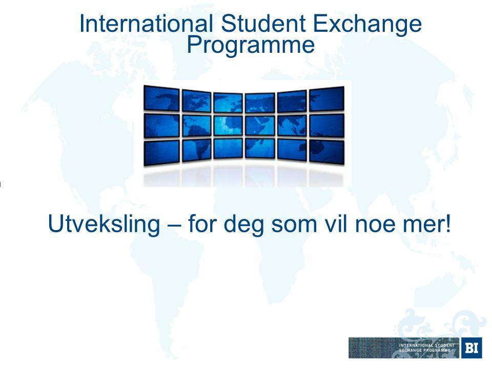 Utveksling – for deg som vil noe mer! International Student Exchange Programme