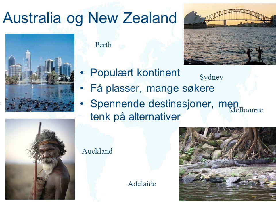 Australia og New Zealand Populært kontinent Få plasser, mange søkere Spennende destinasjoner, men tenk på alternativer Auckland Melbourne Adelaide Per