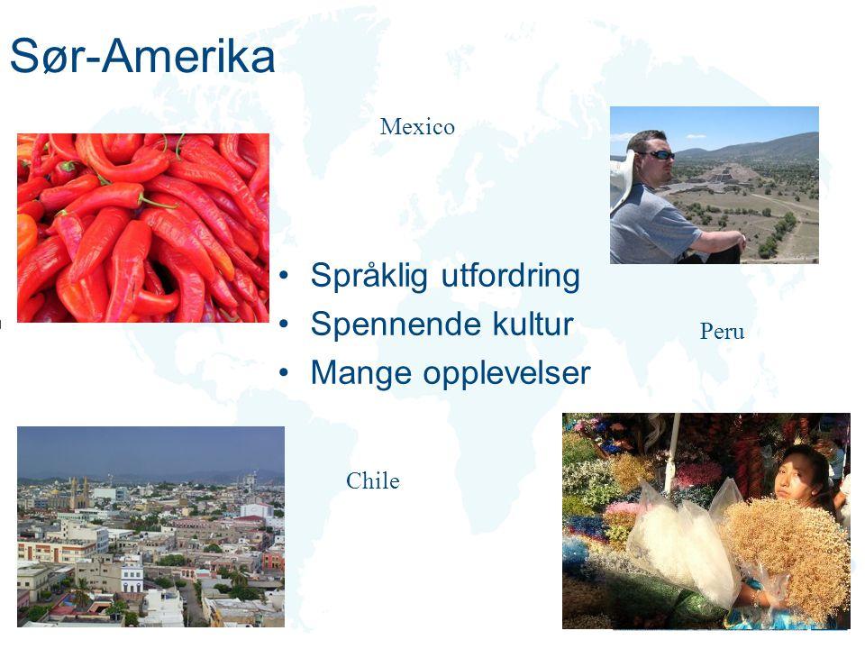 Sør-Amerika Mexico Chile Peru Språklig utfordring Spennende kultur Mange opplevelser