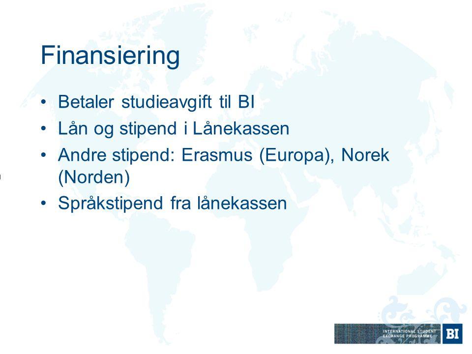 Finansiering Betaler studieavgift til BI Lån og stipend i Lånekassen Andre stipend: Erasmus (Europa), Norek (Norden) Språkstipend fra lånekassen