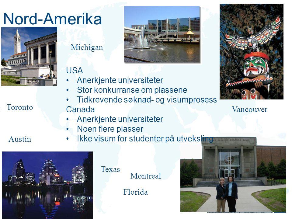 Nord-Amerika Vancouver Toronto Florida Austin Michigan USA Anerkjente universiteter Stor konkurranse om plassene Tidkrevende søknad- og visumprosess C