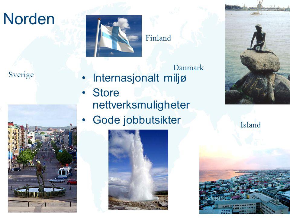 Norden Finland Internasjonalt miljø Store nettverksmuligheter Gode jobbutsikter Danmark Sverige Island
