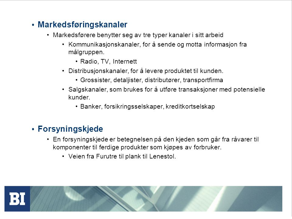 Markedsføringskanaler Markedsførere benytter seg av tre typer kanaler i sitt arbeid Kommunikasjonskanaler, for å sende og motta informasjon fra målgruppen.