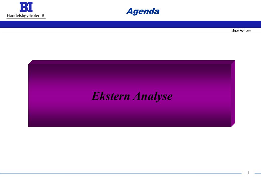 1 Gisle Henden Agenda Ekstern Analyse