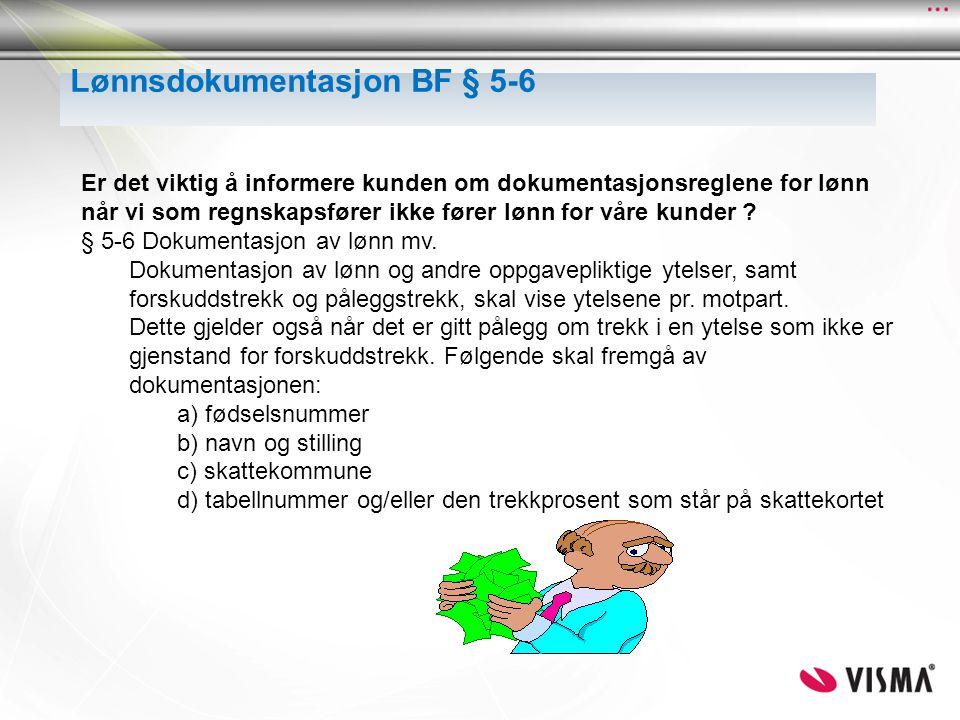Lønnsdokumentasjon BF § 5-6 Er det viktig å informere kunden om dokumentasjonsreglene for lønn når vi som regnskapsfører ikke fører lønn for våre kund